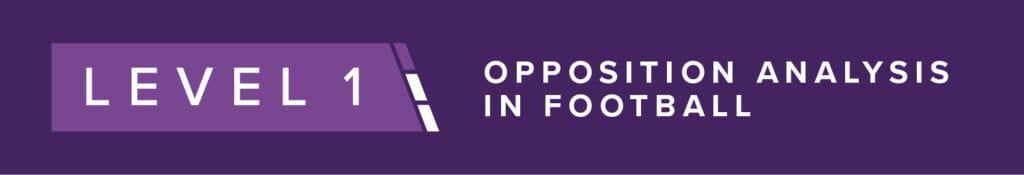 PFSA Level 1 Opposition Analysis In Football