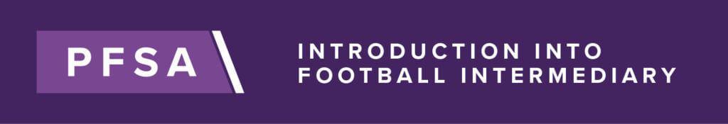 PFSA Introduction Into Football Intermediary