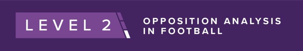 PFSA Level 2 Opposition Analysis In Football