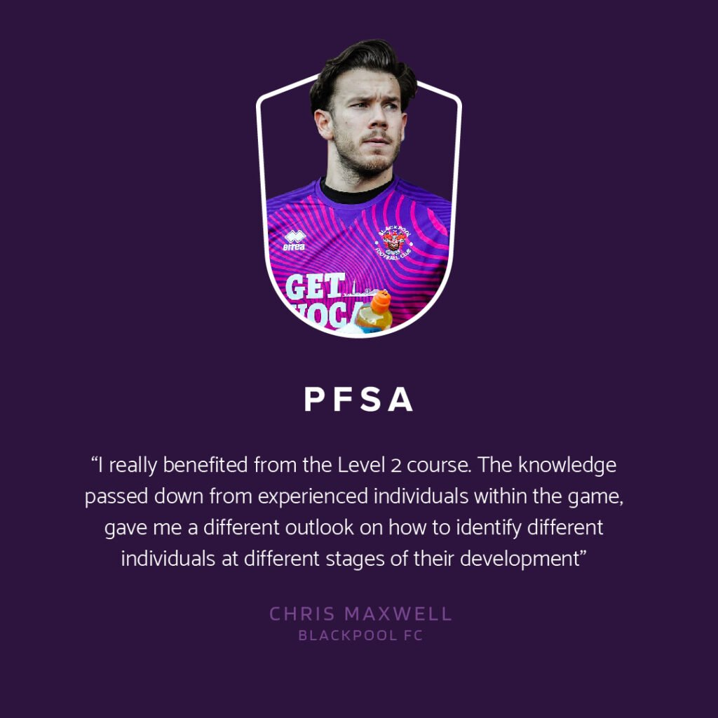 Chris Maxwell - Blackpool FC takes the online PFSA Level 2 Talent Identification In Football course