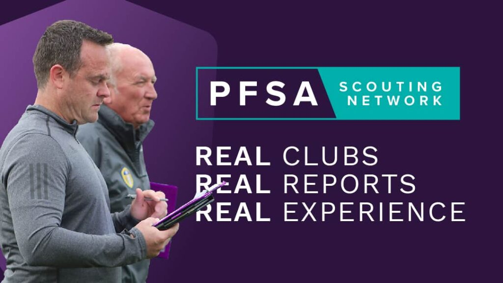 PFSA Scouting Network, giving football scouts the vital experience.