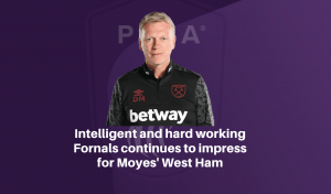 Intelligent and hard working Fornals continues to impress for Moyes' West Ham