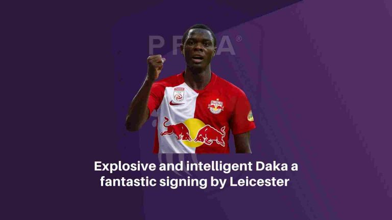 Explosive and intelligent Daka a fantastic signing by Leicester